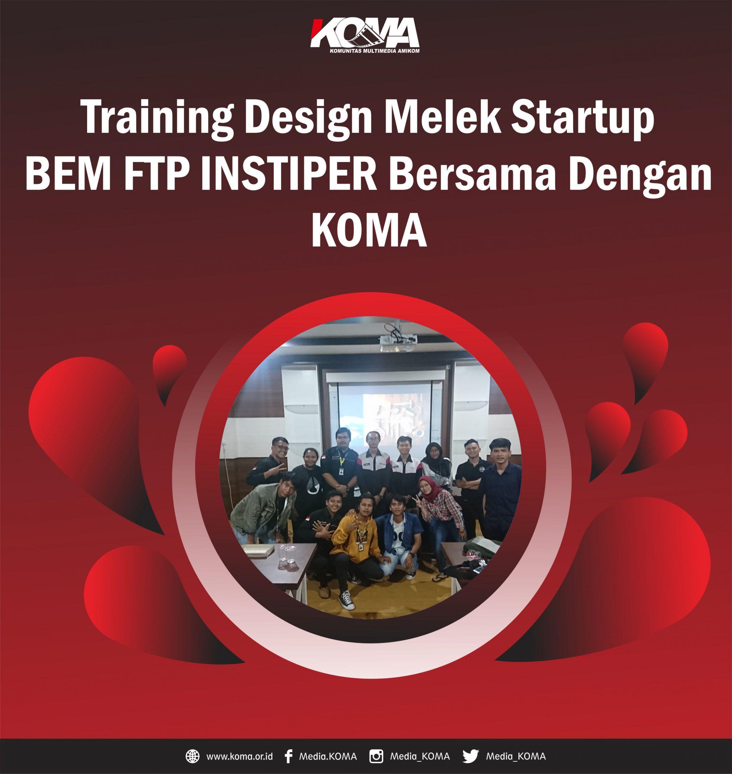 Training-Design-Melek-Startup-BEM-FTP-INSTIPER-Bersama-Dengan-KOMA
